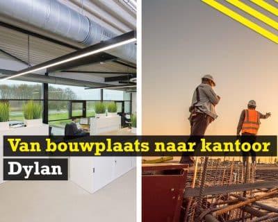 Van bouwplaats naar kantoor | Dylan