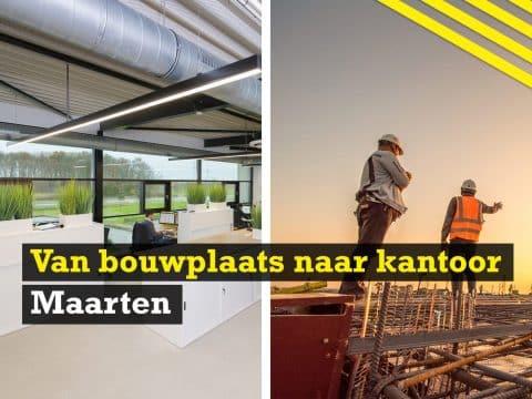 Van bouwplaats naar kantoor | Maarten